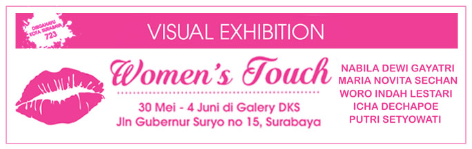Woman's Touche Art Exhibition Schedule at DKS Gallery Surabaya