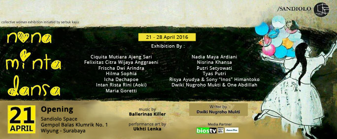 Art Exhibition Schedule of Nona Minta Dansa at Sandiolo Space